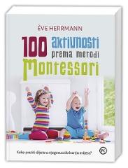 100 AKTIVNOSTI PREMA METODI MONTESSORI