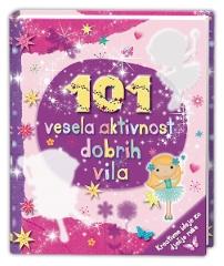 101 VESELA AKTIVNOST DOBRIH VILA