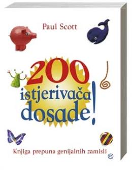 200 ISTJERIVAČA DOSADE