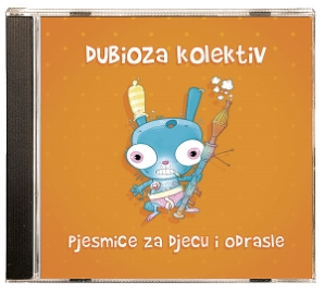 CD-DUBIOZA KOLEKTIV-PJESMICE ZA DJECU I ODRASLE