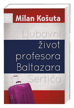LJUBAVNI ŽIVOT PROFESORA BALTAZARA SERTIĆA