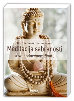 MEDITACIJA SABRANOSTI U SVAKODNEVNOM ŽIVOTU