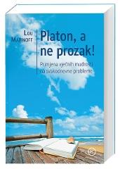 PLATON, A NE PROZAK!